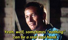The Best Movie Lines. The Best Lines From The Movies We Love. Old Movies, Vintage Movies, Great Movies, Classic Movie Quotes, Classic Movies, Paul Newman Quotes, Cool Hand Luke Quotes, Best Movie Lines, Entertaining Movies