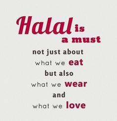 Halal in Islam. Quran Quotes Love, Islamic Love Quotes, Muslim Quotes, Islamic Inspirational Quotes, Religious Quotes, Allah Quotes, Quran Sayings, Allah Islam, Islam Quran