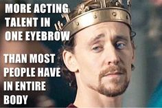 Tom Hiddleston--dang straight!