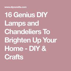 16 Genius DIY Lamps and Chandeliers To Brighten Up Your Home - DIY & Crafts