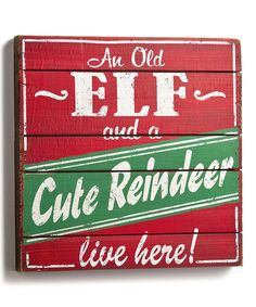 'An Old ELF and a Cute Reindeer live here!' Wood Wall Art
