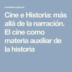 Cine e Historia: más allá de la narración. El cine como materia auxiliar de la historia