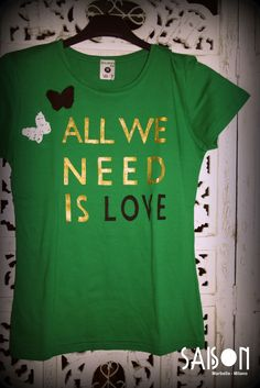 ALL WE NEED IS LOVE ...by Saison www.facebook.com/Saison.camisetas