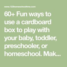 60+ Fun ways to use a cardboard box to play with your baby, toddler, preschooler, or homeschool. Make a cardboard boat, cardboard box castle, cardboard box games, cardboard box marble run, and so many more fun ways to upcycle a cardboard box!