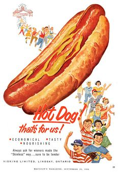 Hot Dog Advertisement from Maclean's Magazine, 1956 Retro Advertising, Retro Ads, Vintage Advertisements, Vintage Ads, Vintage Posters, Vintage Designs, Retro Food, Retro Recipes, Vintage Recipes