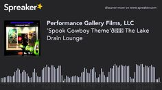 'Spook Cowboy Theme' The Lake Drain Lounge (made with Spreaker)