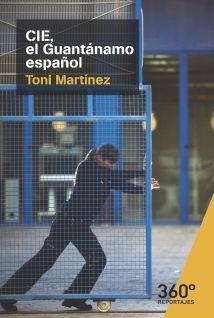 Martínez García de Dios, Toni. CIE: el Guantánamo español. Barcelona: Universitat Oberta de Catalunya, 2017. 128 p.