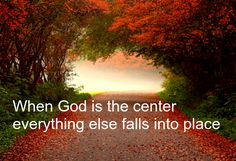 Put God in the center and everything will come together