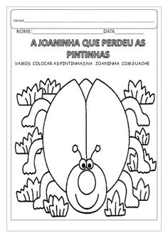 SEQUENCIA DIDÁTICA DO LIVRO AA JOANINHA QUE PERDEU AS PINTINHAS. Gisele, Preschool Activities, Art School, Professor, 3 D, Messages, Learning, Logos, Pasta