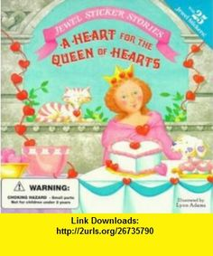 A Heart for the Queen of Hearts (Jewel Sticker Stories) (9780448418643) Jennifer Dussling , ISBN-10: 0448418649  , ISBN-13: 978-0448418643 ,  , tutorials , pdf , ebook , torrent , downloads , rapidshare , filesonic , hotfile , megaupload , fileserve