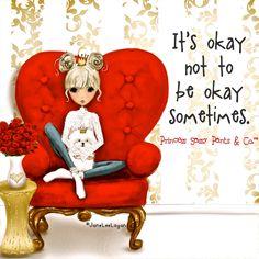 "👑Princess Sassy Pants & Co: ""It's okay not to be okay sometimes. Sassy Quotes, Cute Quotes, Sassy Sayings, Girly Quotes, Awesome Quotes, Princess Quotes, Sassy Pants, Feeling Lost, Its Okay"