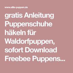 gratis Anleitung Puppenschuhe häkeln für Waldorfpuppen, sofort Download Freebee Puppenschuhe häkeln mit vielen Varianten auf Ellis Puppen.de