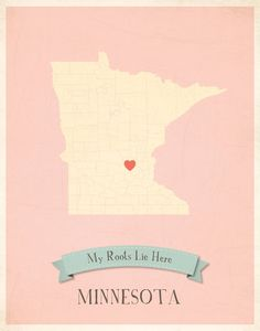 just saying:)  Minnesota Roots Map 11x14 Customized Print by MyRoots on Etsy, $30.00