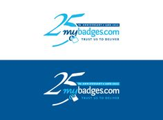 Here is one of our Logo Designs - vote for your favourite - http://www.mybadges.com/blog/design-our-25th-anniversary-logo-to-win-375/