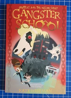 ZunTold Publishing's next release is the third instalment in the hilarious Gangster School series by Kate Wiseman, Gruffles And The Killer S. Book Reviews For Kids, How To Be Likeable, Great Stories, Really Funny, The Guardian, Funny Moments, Super Powers, Childrens Books, Sheep