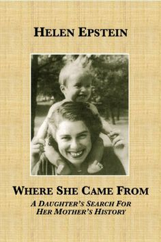 Where She Came From: A Daughter's Search For Her Mother's History by Helen Epstein. $8.86
