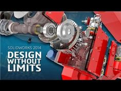SolidWorks 2014 helps you design without limits