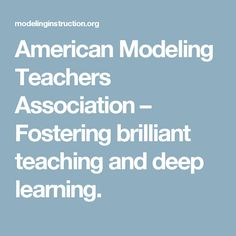 American Modeling Teachers Association – Fostering brilliant teaching and deep learning.
