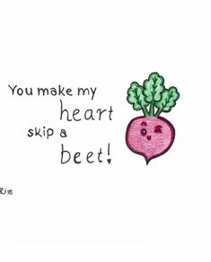 "You Make My Heart Skip A Beet Each drawing is created to order. If you do not see an animal or design you are interested in please feel free to click the ""ask a q. Funny Food Puns, Cute Jokes, Cute Puns, Funny Sarcasm, Drawings For Boyfriend, Cards For Boyfriend, Boyfriend Gifts, Handmade Gifts For Boyfriend, I Love You Drawings"