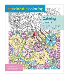 Zendoodle Coloring: Calming Swirls: Stress-Relieving Designs to Color and Display by Nikolett Corley 1250086493 9781250086495 Adult Coloring Pages, Coloring Books, Colouring, Coloring Sheets, Modern Words, Doodle Coloring, Zen Doodle, Doodle Art, To Color