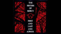 The Sisters of Mercy HD: First and Last and Always Album ...great music
