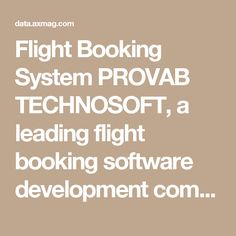 Flight Booking System PROVAB TECHNOSOFT, a leading flight booking software development company, offers to develop online booking software by integrating single or multiple GDS systems, flight APIs both IATA and Non IATA agents. Flight booking software can also be integrated as a core module in comprehensive travel portals with hotel, car and packages module. #flight #booking #software #nigeria #algeria #mozambique