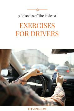 Check out our audio podcasts with exercises for drivers at fitvize.com
