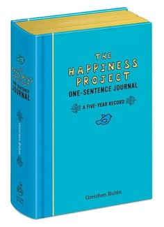 In her best-selling book <i>The Happiness Project</i>, Gretchen Rubin discovers the pleasure of writing just one sentence every day.<i>The Happiness Project One-Sentence Journal </i>helps you to make a fascina. 5 Year Journal, Daily Journal, Memory Journal, Journal Prompts, Cheap Presents, Cool Journals, Art Journals, Life Changing Books, Thing 1