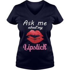 Ask Me About My Lipstick Shirt Lovely Makeup Shirt For Girl #gift #ideas #Popular #Everything #Videos #Shop #Animals #pets #Architecture #Art #Cars #motorcycles #Celebrities #DIY #crafts #Design #Education #Entertainment #Food #drink #Gardening #Geek #Hair #beauty #Health #fitness #History #Holidays #events #Home decor #Humor #Illustrations #posters #Kids #parenting #Men #Outdoors #Photography #Products #Quotes #Science #nature #Sports #Tattoos #Technology #Travel #Weddings #Women