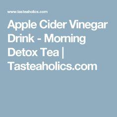 Apple Cider Vinegar Drink - Morning Detox Tea | Tasteaholics.com