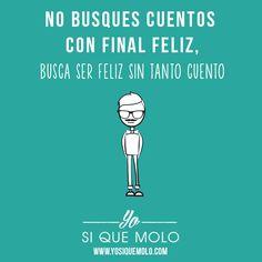 No busques #cuentos con final feliz, busca ser feliz sin tanto #cuento. #finalfeliz #feliz #felicidad #consejo