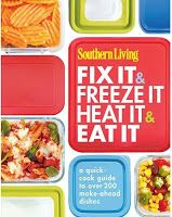 Fix it & Freeze it - Heat it & Eat it Cookbook from Southern Living, a quick-cook guide to more than 200 make-ahead dishes, with freezing and reheating instructions.