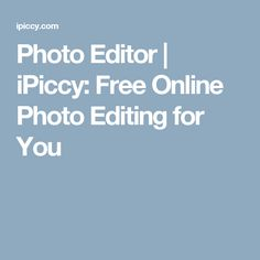 Photo Editor | iPiccy: Free Online Photo Editing for You