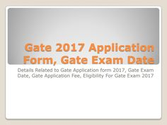 Gate 2017 application form, gate exam date