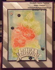 Lettuce Celebrate with Sweet Watercolor Wishes. watercolor resist technique. Stampin up sweetbriar rose, stampin up market fresh stamp sets