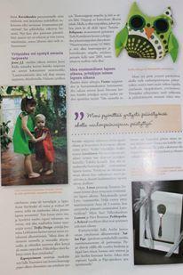 9 kuukautta 08/2013 Kuvassa Delfia Designin pöllö, Lorun mekkoja ja Belovedin kastelusikka