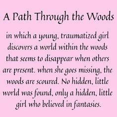 A Path Through the Woods writing prompt; she could be dead or alive when found in the woods