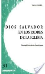 Dios Salvador, en los Padres de la Iglesia : trinidad, cristología, soteriología / Basil Studer Publicación Salamanca : Secretariado Trinitario, D.L. 1993