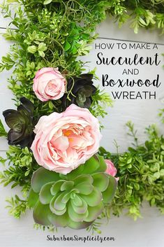Succulent and Boxwood Wreath DIY - SO GORGEOUS!