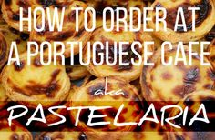 How to order at a Portuguese Cafe, aka Pastelaria