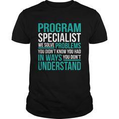 PROGRAM SPECIALIST T-Shirts, Hoodies. VIEW DETAIL ==► https://www.sunfrog.com/LifeStyle/PROGRAM-SPECIALIST-133757997-Black-Guys.html?id=41382
