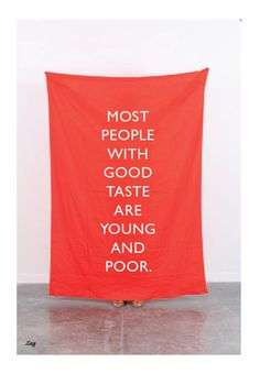 most_people_with_good_taste_are_young_and_poor
