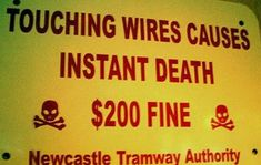 "Just in case the ""instant death"" part doesn't deter you ...  maybe the $200 fine will! #funny #english #signs"