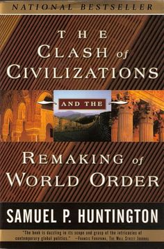 The Clash of Civilizations and the Remaking of World Order (2002, 2003 & 2004 CSAF Reading List) - 909.82 HUN