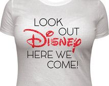 Disney Family Shirts Look Out Disney Here We Come Disney Land Disney World…