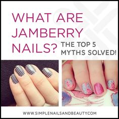 Instead of just telling you what Jamberry Nail Wraps are, I thought it would be more beneficial solving The Top 5 Jamberry Nail Wrap Myths!