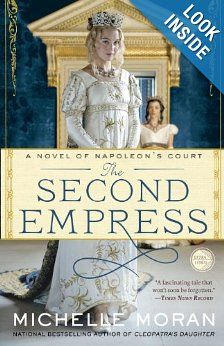 The Second Empress: A Novel of Napoleon's Court (Napoleon's Court Novels): Michelle Moran: 9780307953049: Amazon.com: Books