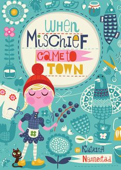 When Mischief Came to Town by Katrina Nannestad -- *strong female lead alert!* A story of loss, love, and redemption. With giggles along the way!