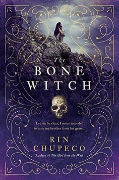 This list of new books to read for young adults includes The Bone Witch by Rin Chupeco.