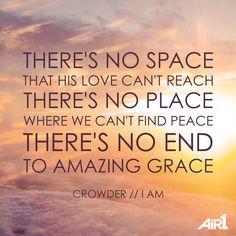 Crowder Music // #IAm #amazing #grace Christian Song Quotes, Christian Music, Prayer Verses, Bible Verses, Grace Quotes, Worship Songs, Biblical Quotes, Finding Peace, Spiritual Inspiration